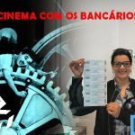 Bancários sindicalizados desfrutam CINEMA pagando menos