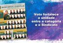 Voto fortalece a unidade entre a categoria e o Sindicato