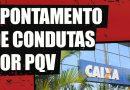 """Apontamento de Condutas"" por PQV é terror na Caixa Federal; Denuncie!"